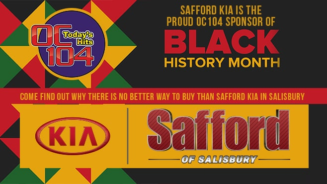 SAFFORD KIA IS THE PROUD OC104 SPONSOR OF BLACK HISTORY MONTH